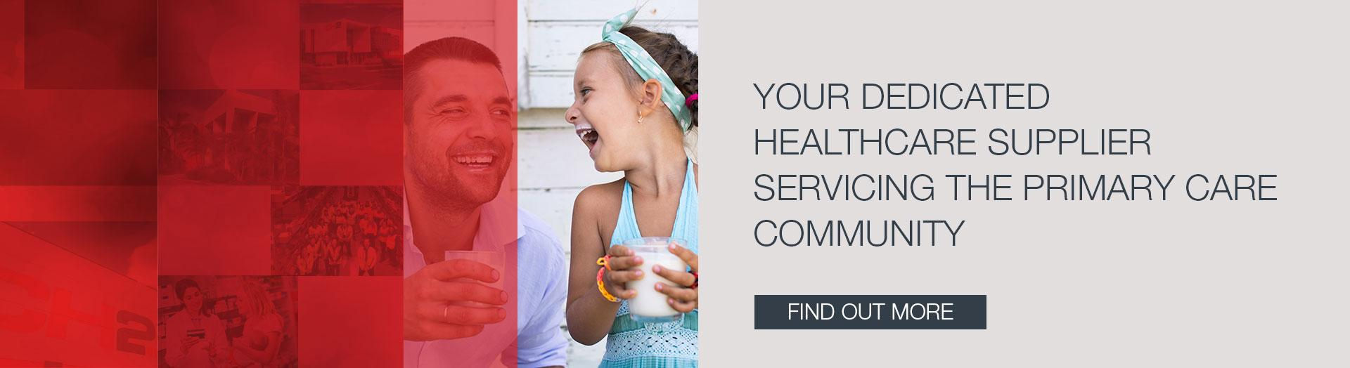 Your Dedicated Healthcare  Supplier Servicing The Primary Care Community